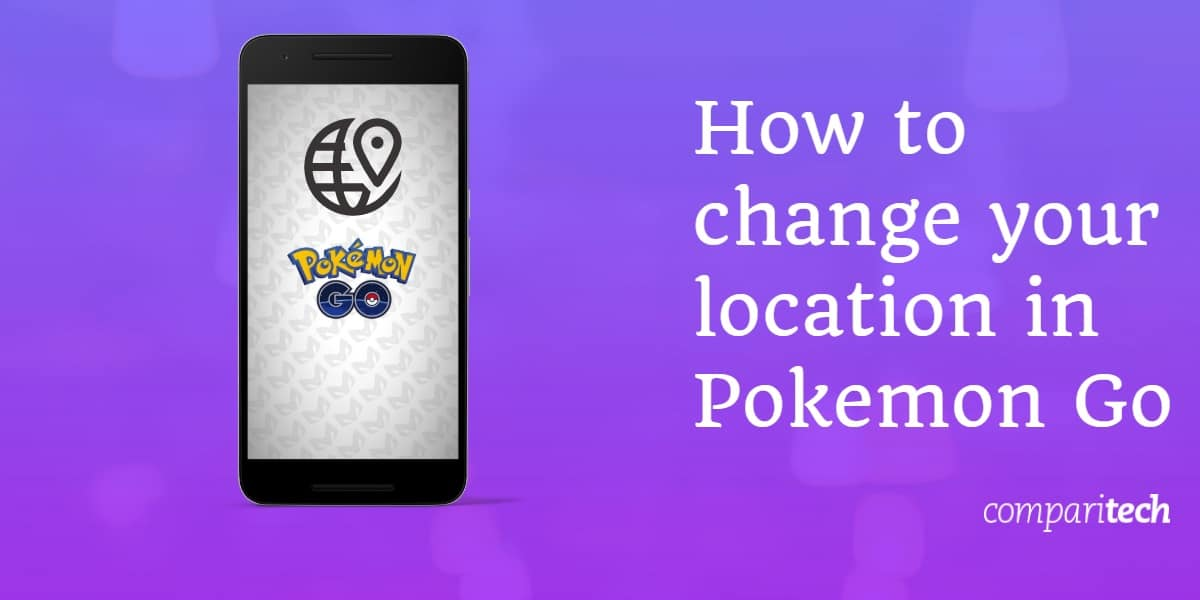 Change location in Pokemon Go VPN GPS Spoofing Hack!