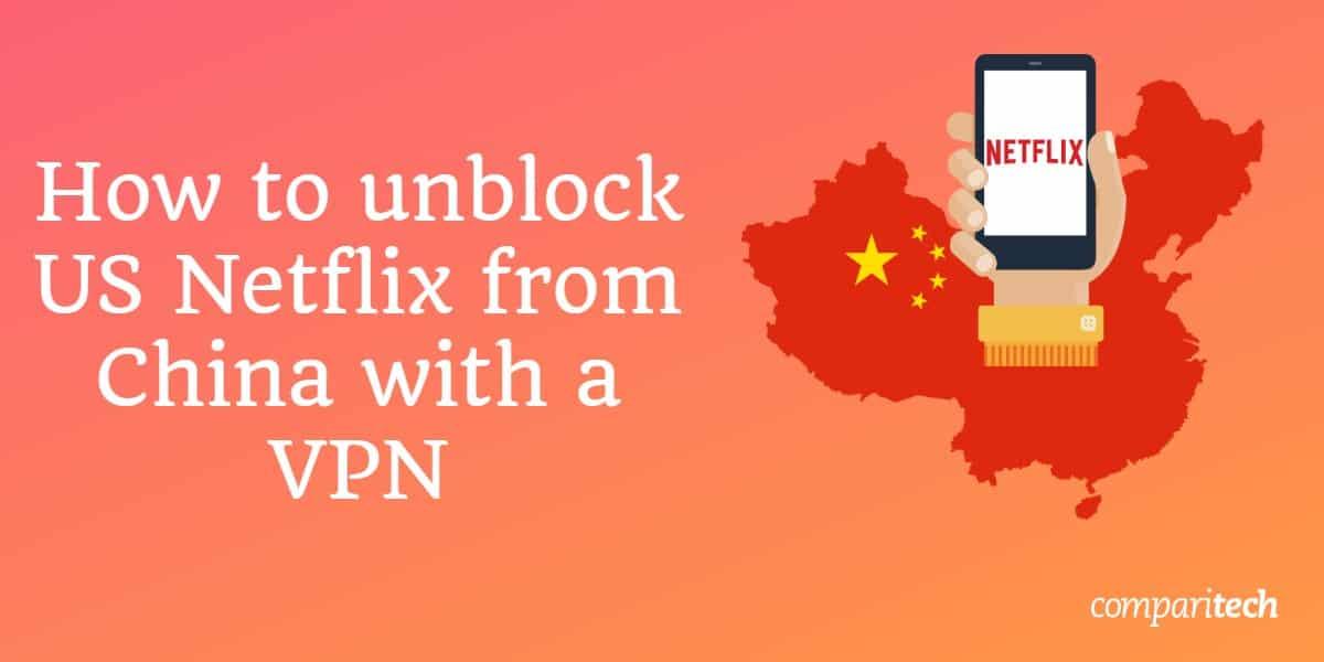 unblock US Netflix from China