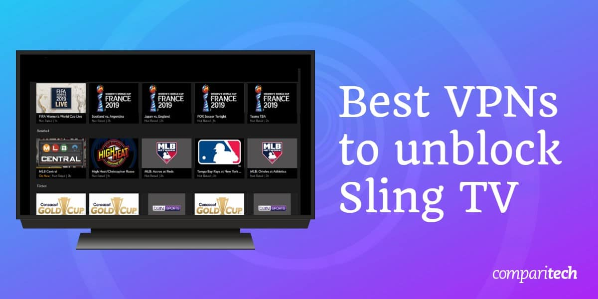 Best VPNs to unblock Sling TV from anywhere in the world