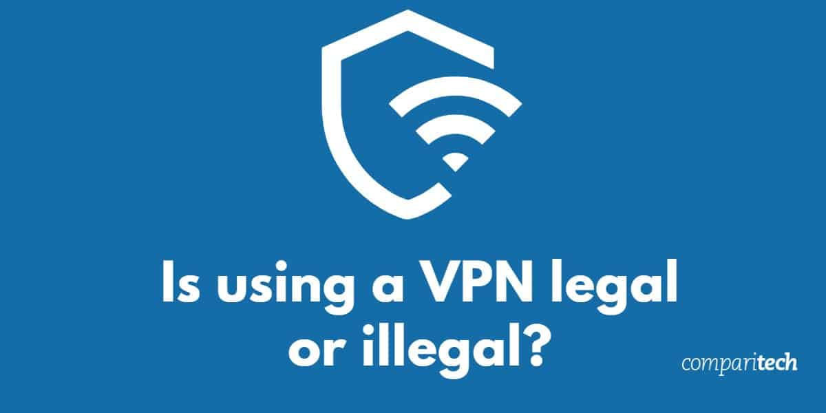 Is using a VPN legal or illegal