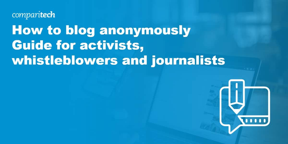 blog anonymously, a guide for activists, whistleblowers and journalists