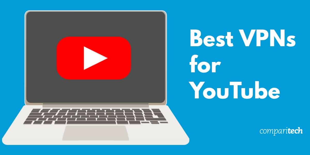 Best VPNs for YouTube