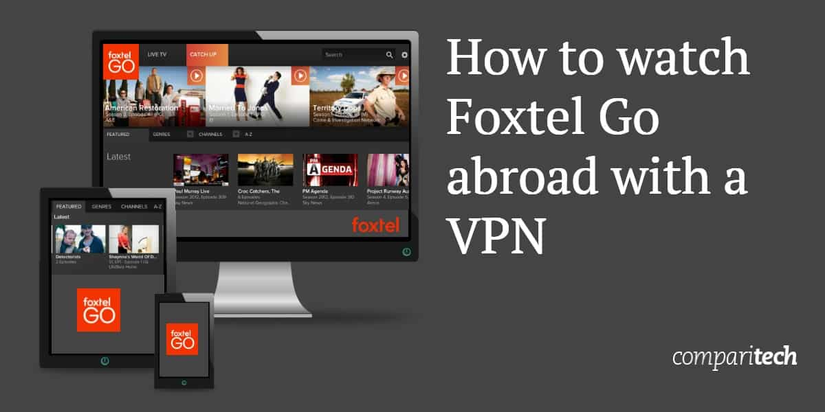 How to watch Foxtel Go abroad with a VPN