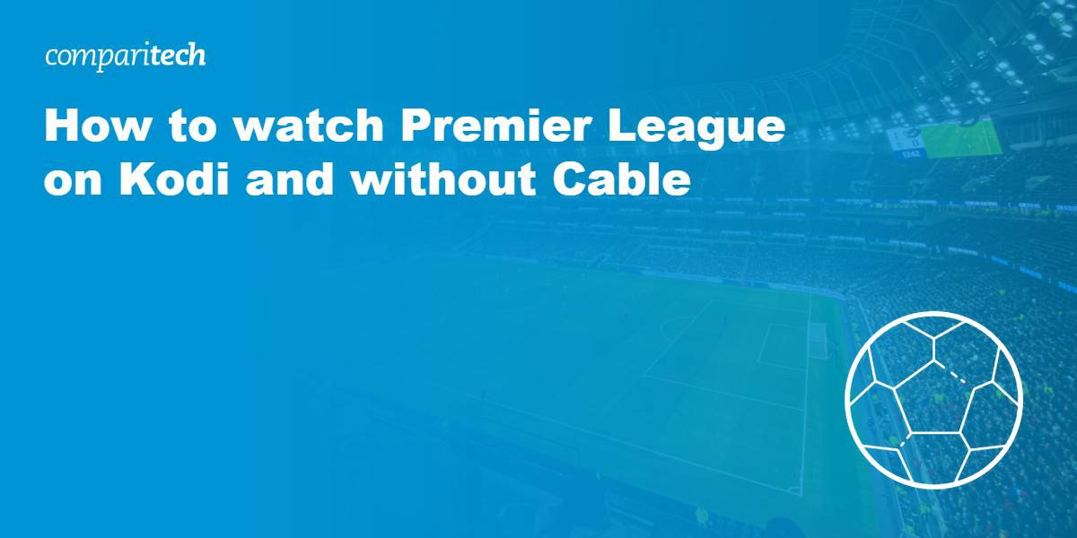 watch Premier League on Kodi and without Cable