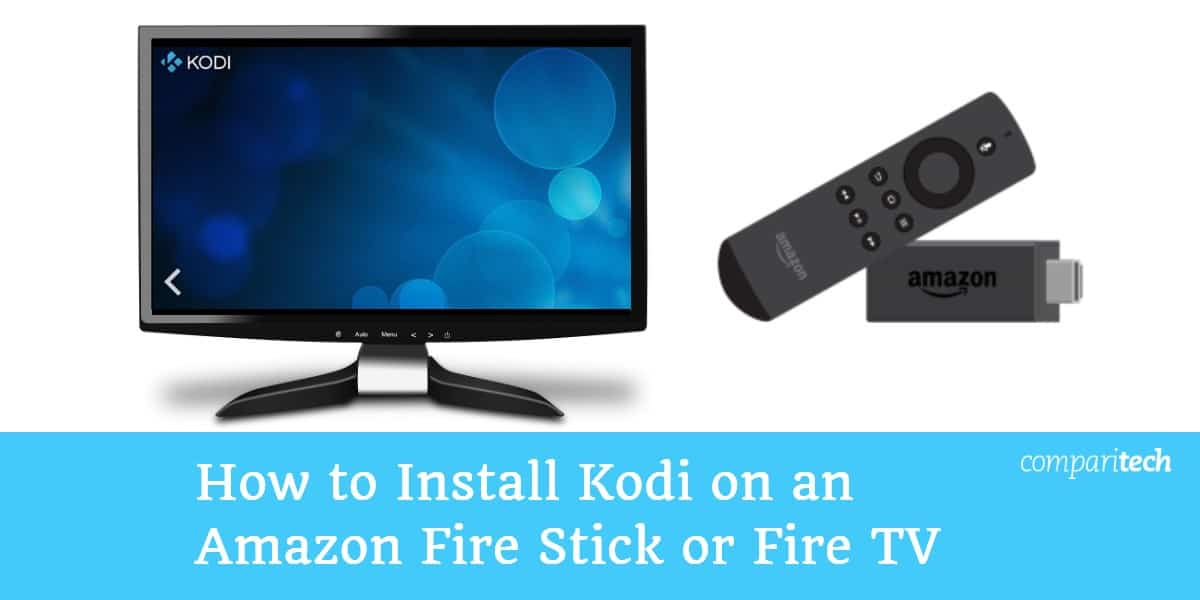 How to Install Kodi on an Amazon Fire Stick or Fire TV