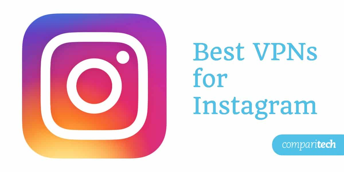 Best VPNs for Instagram