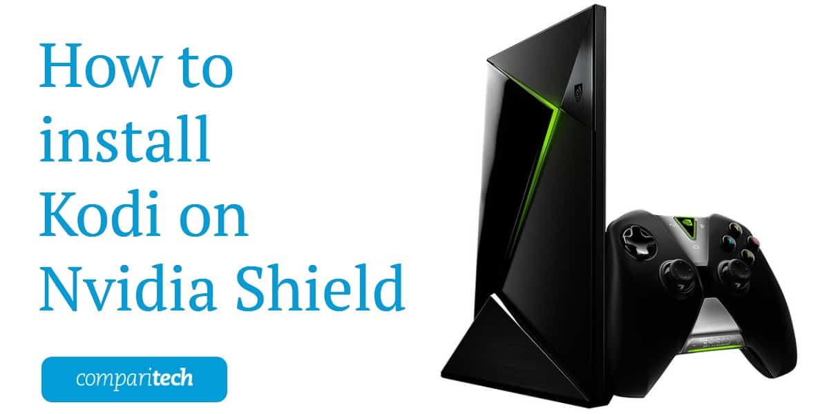 How to install Kodi on Nvidia Shield
