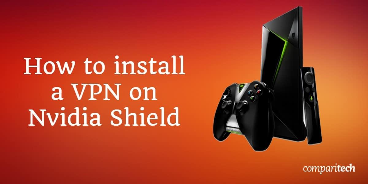 install VPN on Nvidia Shield