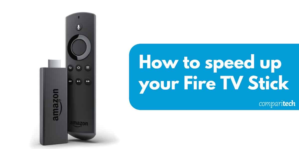 How to speed up your Fire TV Stick