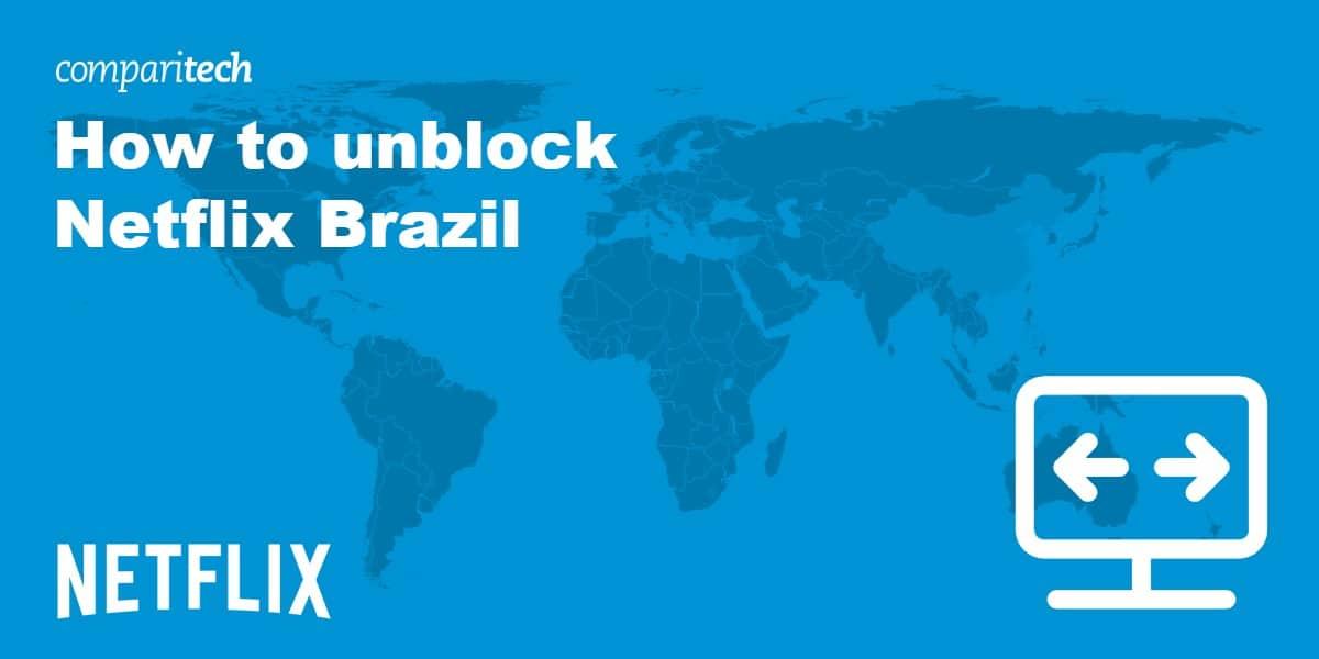 unblock Netflix Brazil