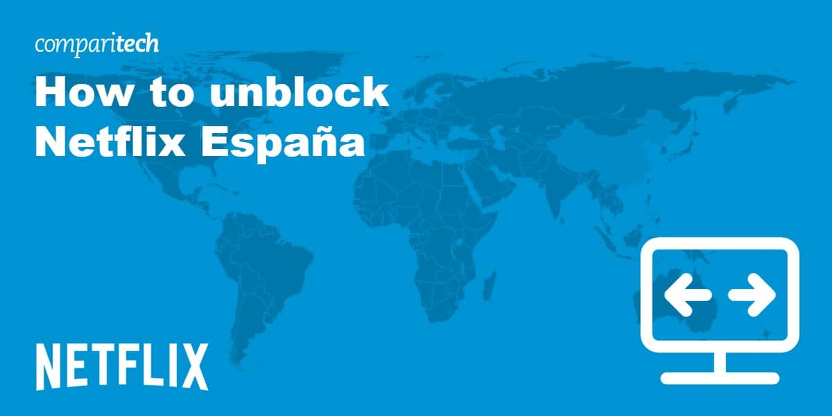 unblock Netflix España