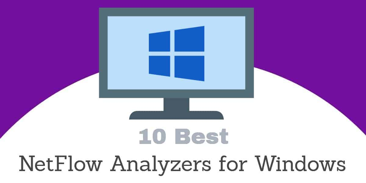 The 10 Best NetFlow Analyzers for Windows