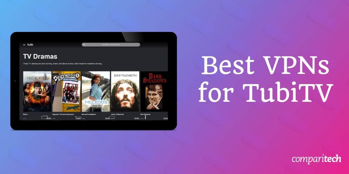 best VPNs TubiTV