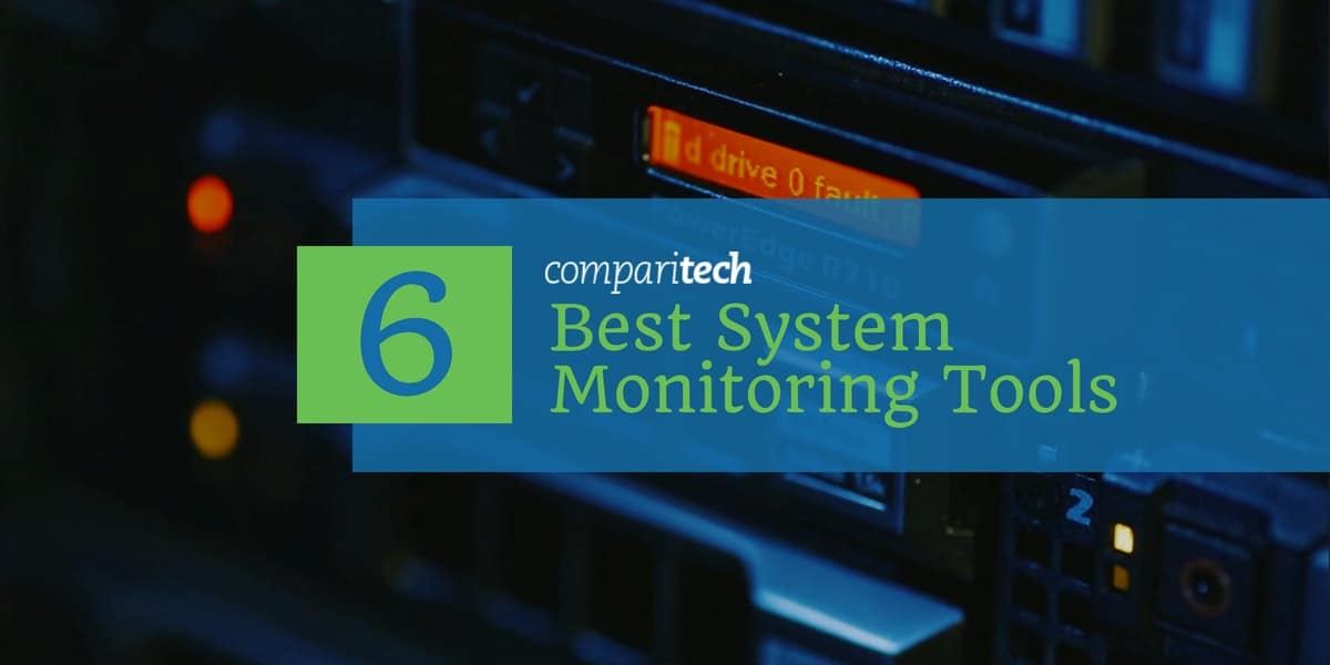 System Monitoring Software - Best System Monitoring Tools for