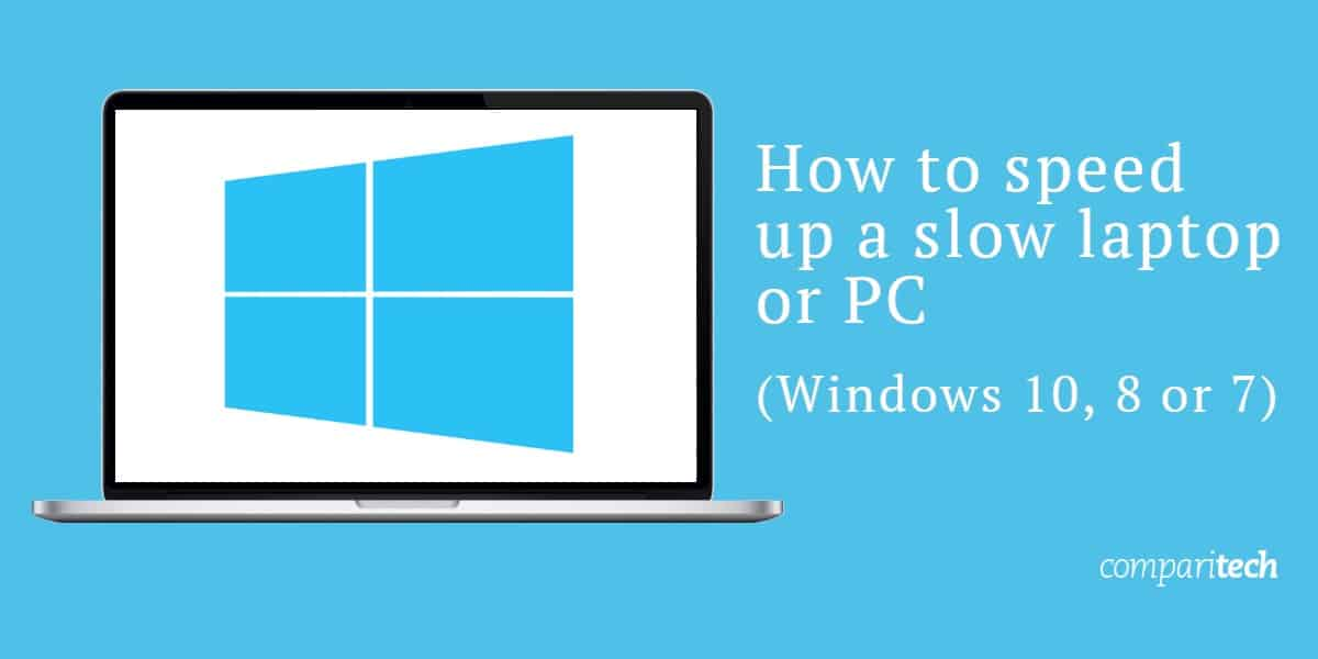How to speed up a slow laptop or PC windows
