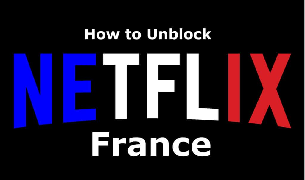 How to change Netflix region and watch any country version anywhere