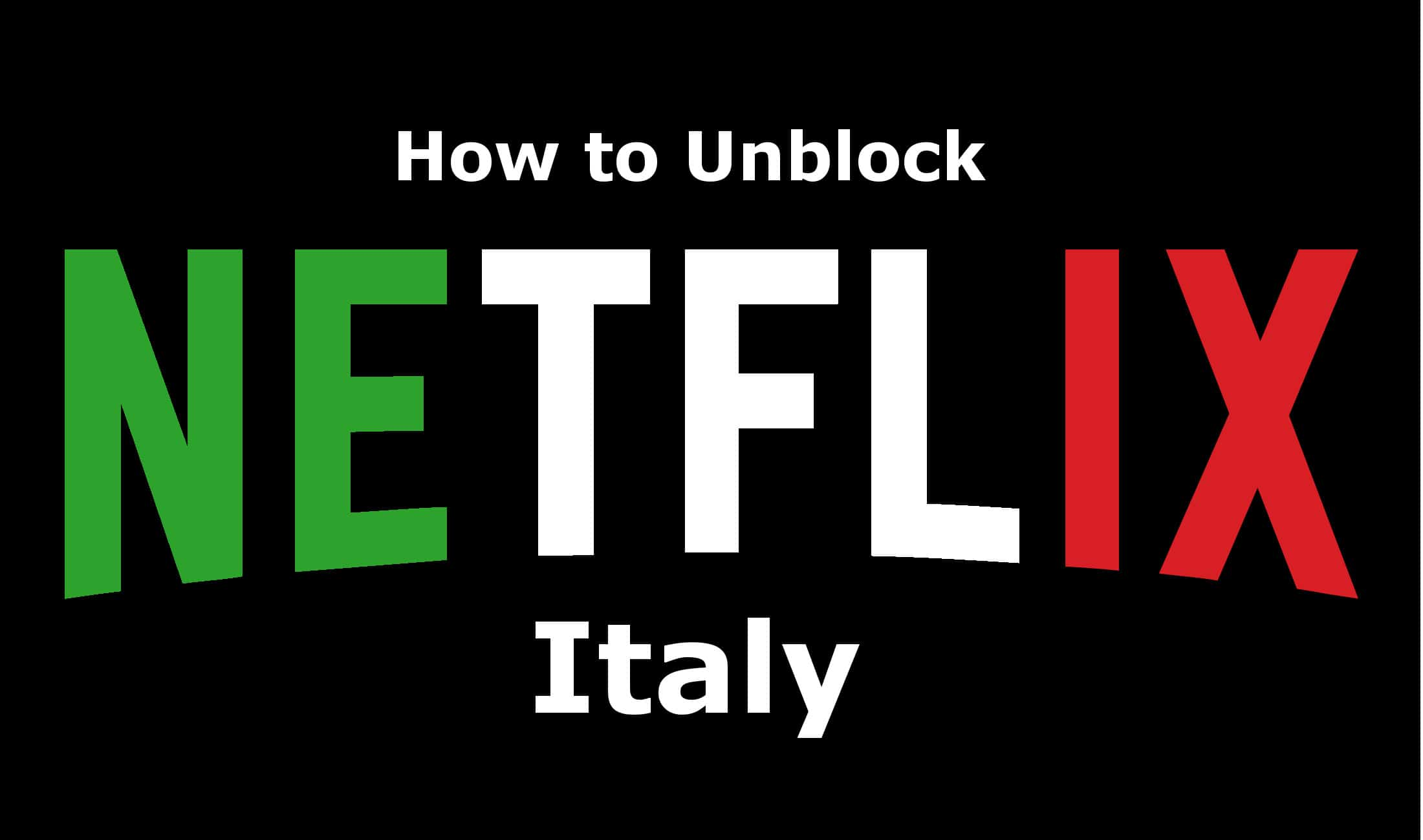 Compare Internet Providers >> Best VPNs for Netflix Italia (Netflix Italy) so you can Watch from Abroad