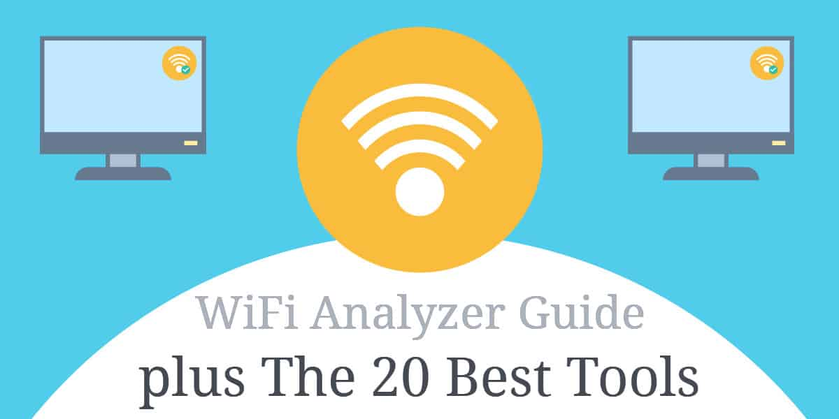WiFi Analysis Guide - 20 Best FREE & Paid WiFi Analyzers