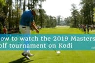 How to watch the 2019 Masters golf tournament on Kodi