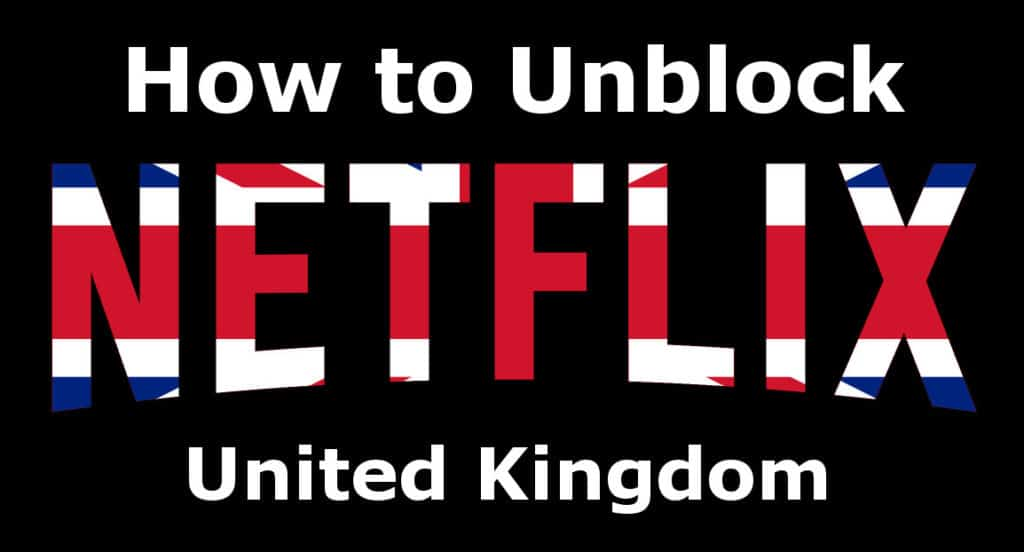 5 Best VPNs for Netflix UK in 2020: Watch Netflix UK Abroad Anywhere