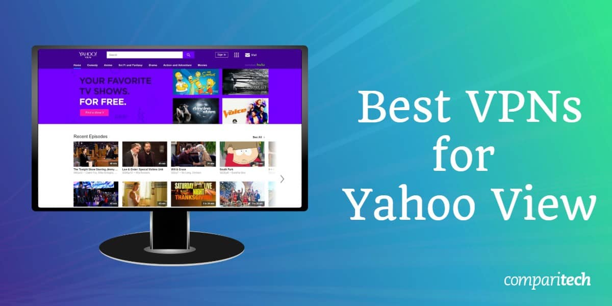 Best VPNs for Yahoo View