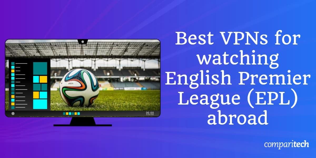 Best VPNs English Premier League