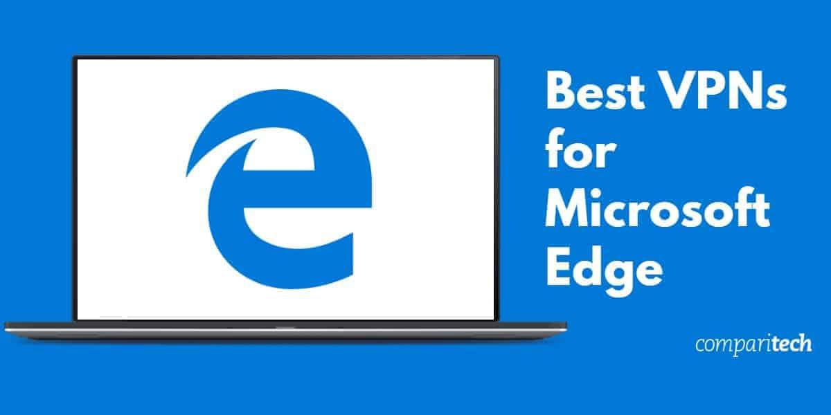 Best VPNs for Microsoft Edge (1)