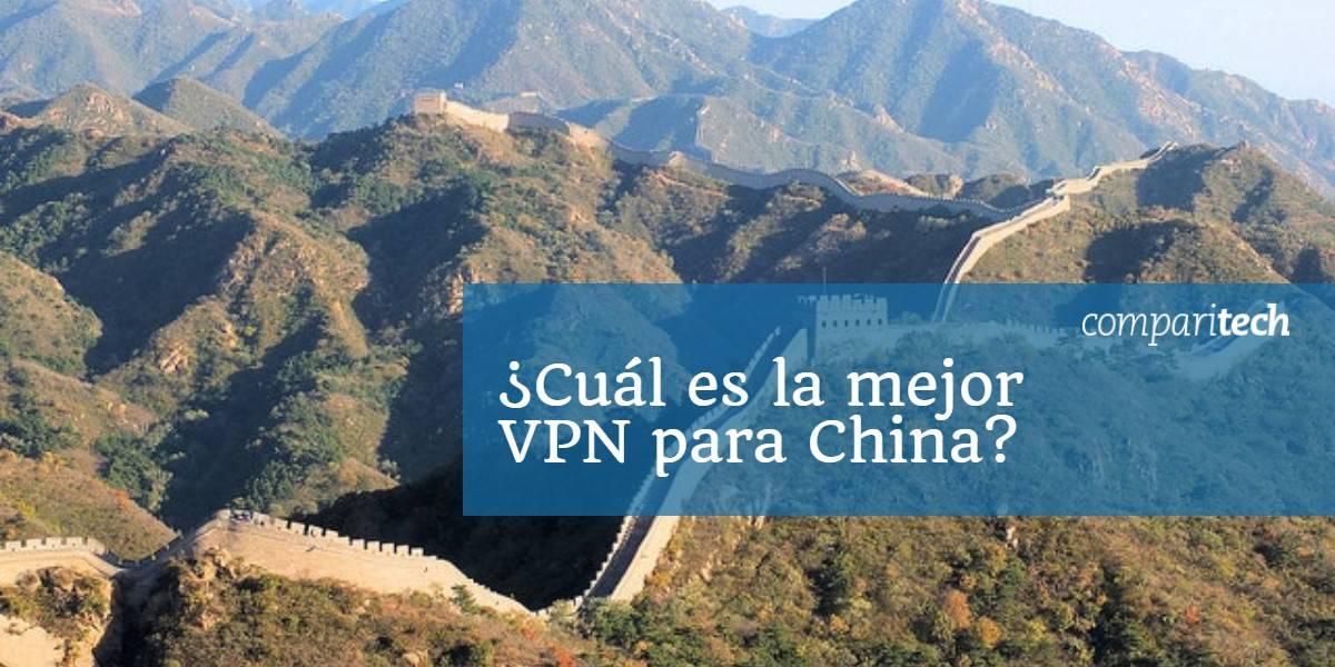 Cuál es la mejor VPN para China