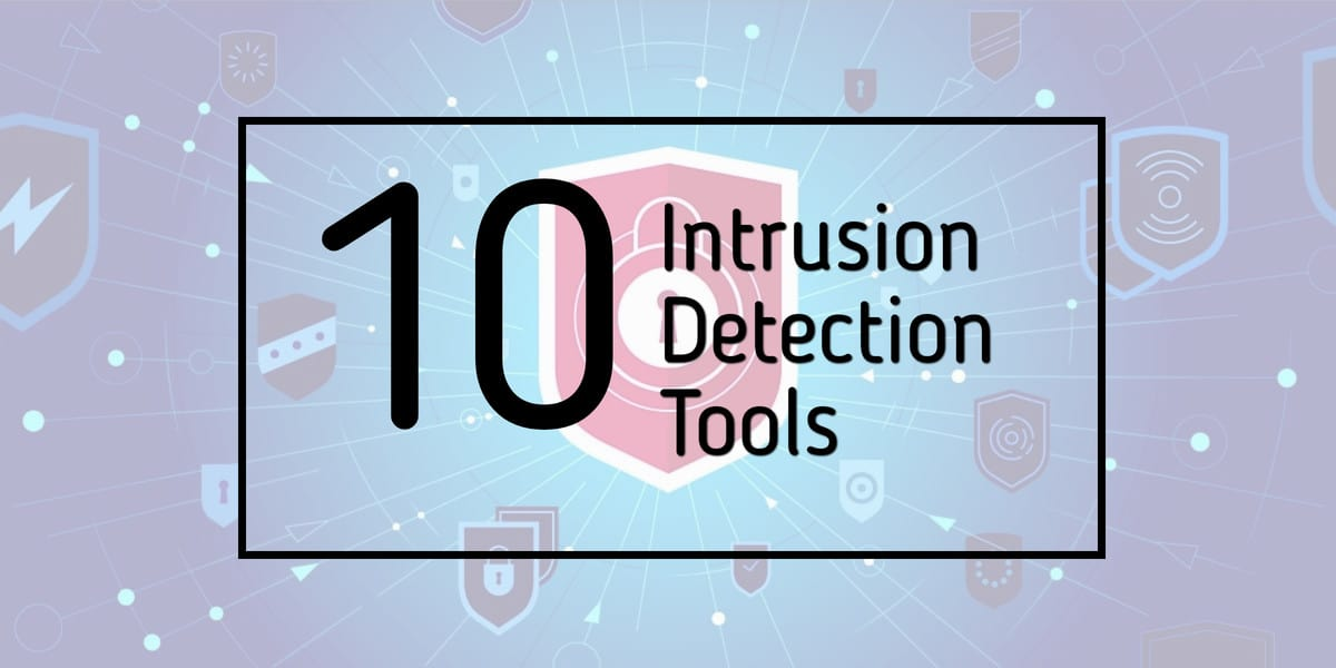 10 best intrusion detection tools systems windows linux mac viruses are no longer the only threat to the integrity of your network advanced persistent threats have become the new intrusion method that is grabbing fandeluxe Choice Image