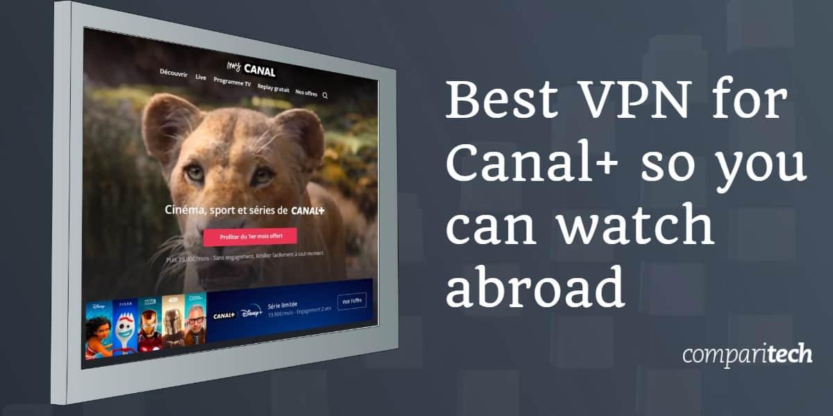 Best VPN Canal plus