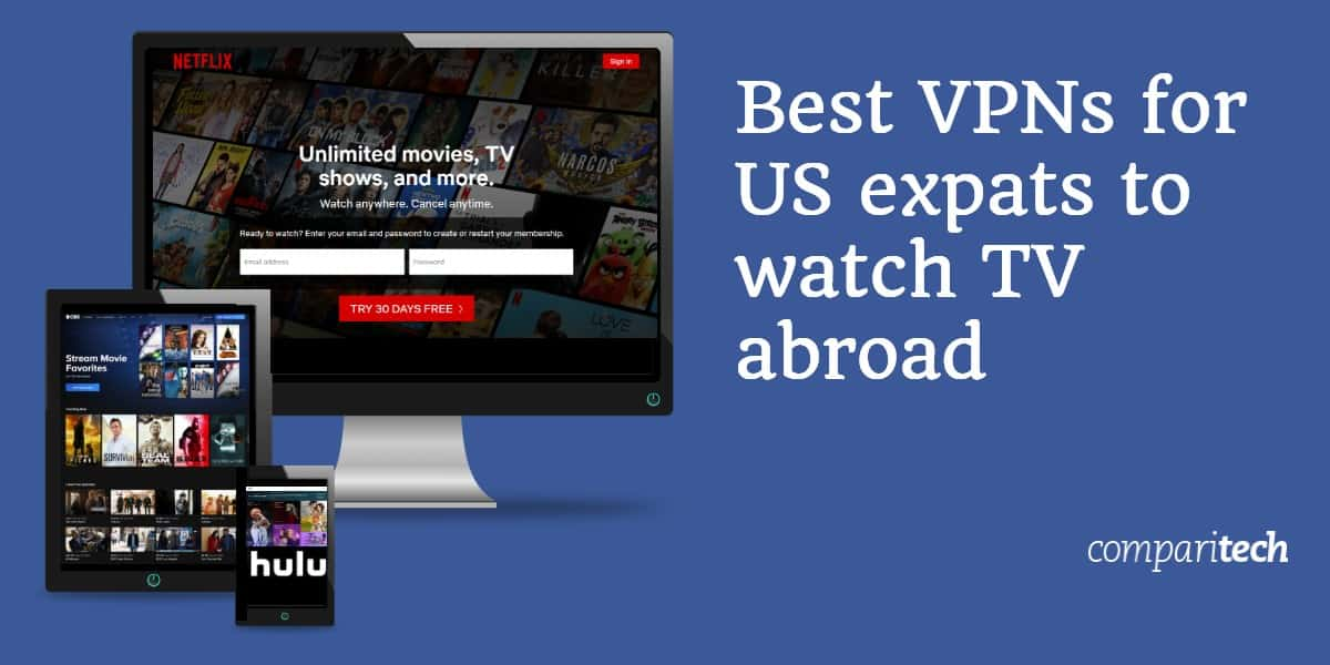 Best VPNs for US expats to watch TV abroad
