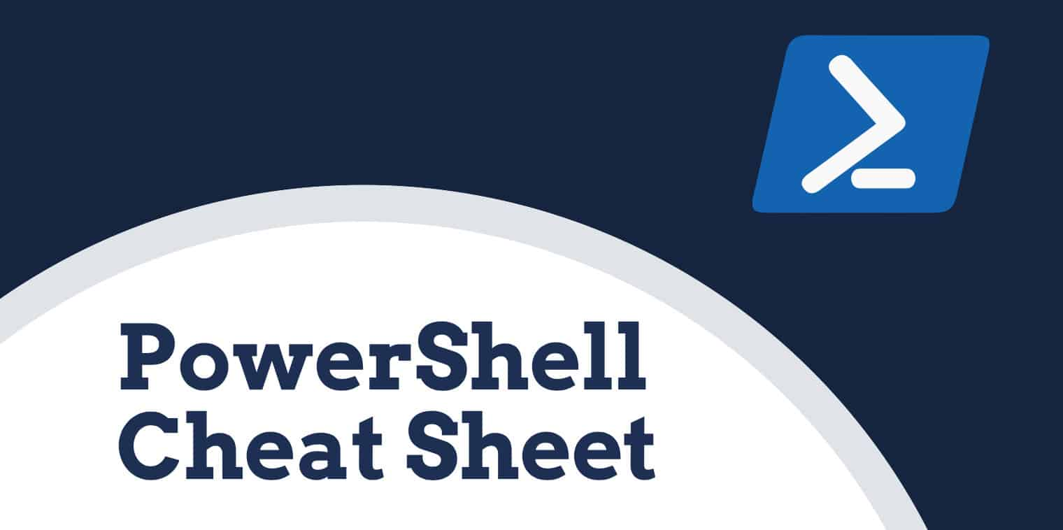 PowerShell Commands Cheat Sheet - Basic Commands You'll Need
