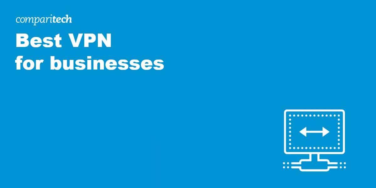 best vpn businesses