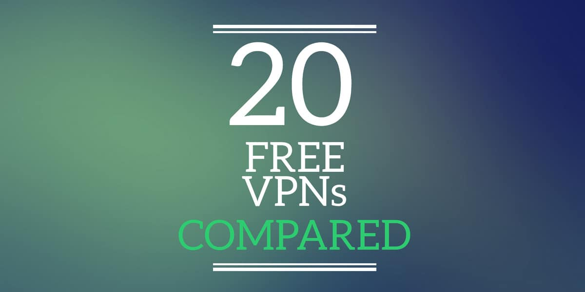 Best Free VPNs of 2019 that won't log your activity (or sell your data)