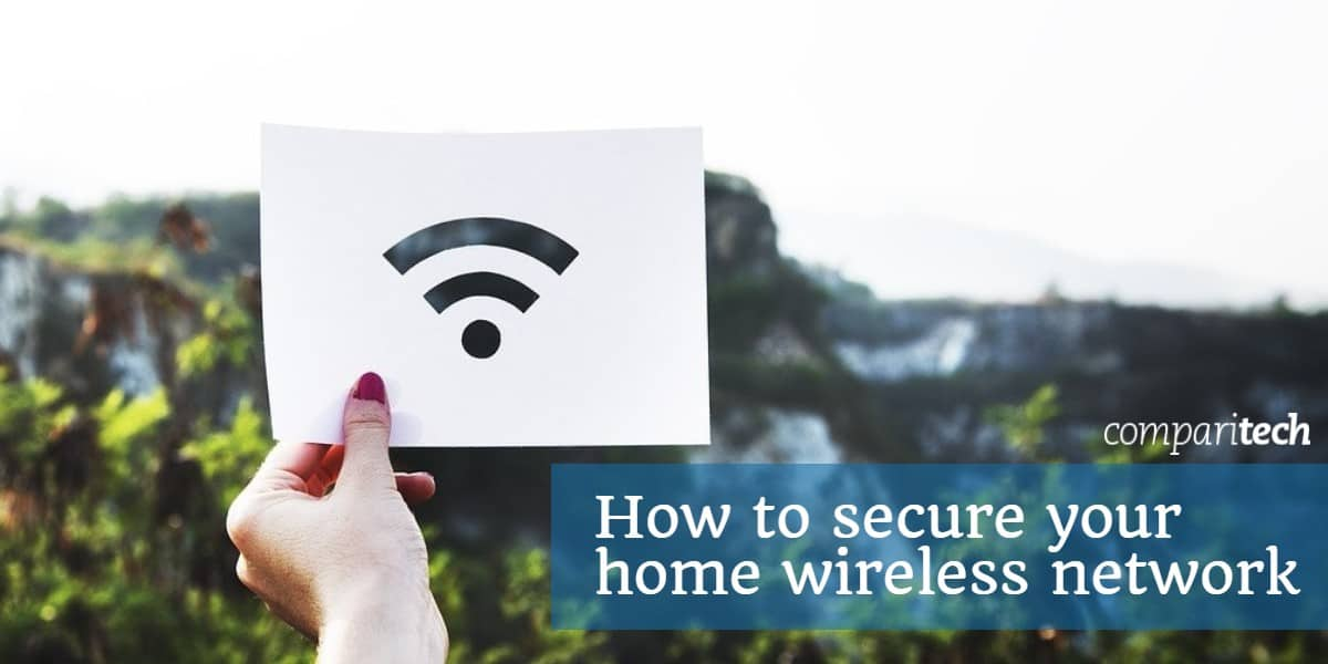 How To Secure Your Home Wireless Network From Hackers