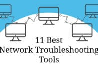 11 Best Network Troubleshooting Tools for Network Administrators