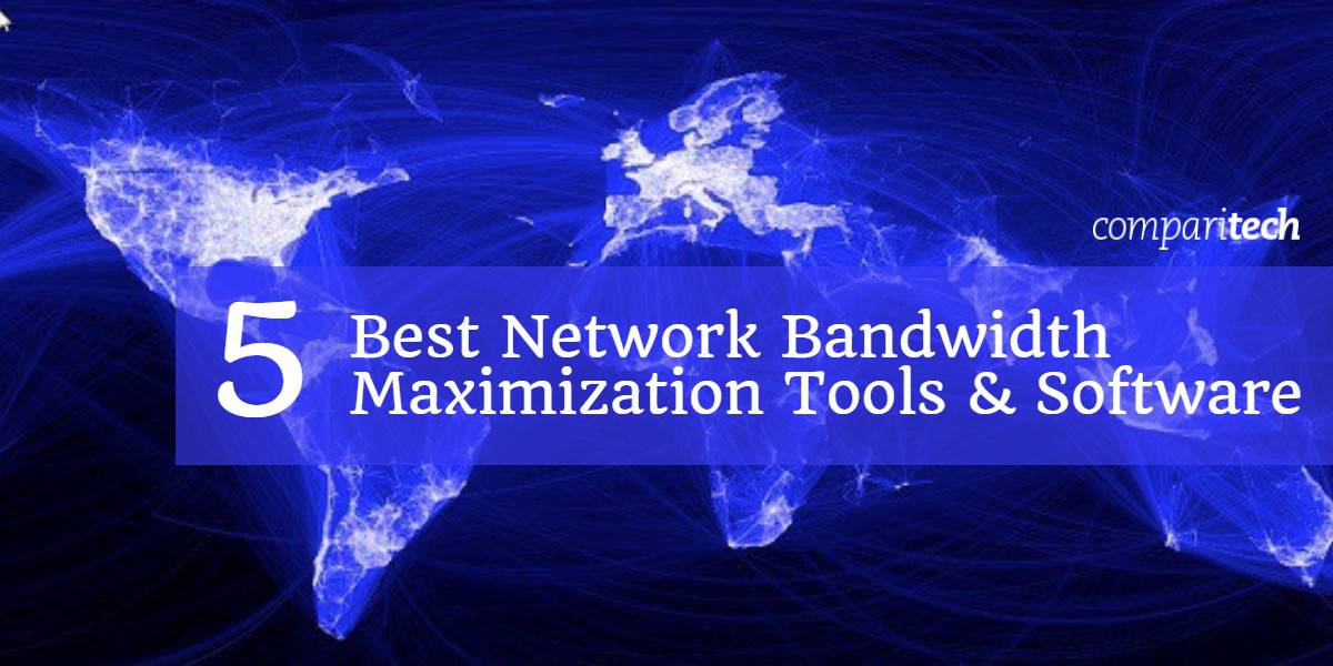 5 Best Network Bandwidth Maximization Tools & Software