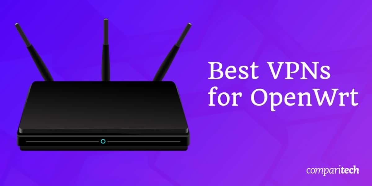 Best VPNs for OpenWrt