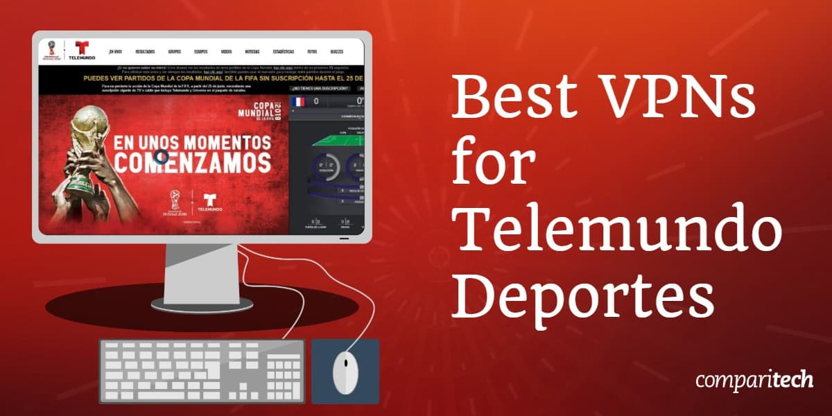 Best VPNs Telemundo Deportes