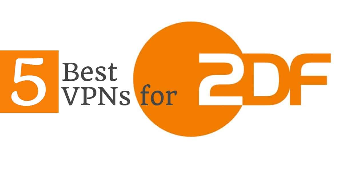 5 Best VPNs for ZDF