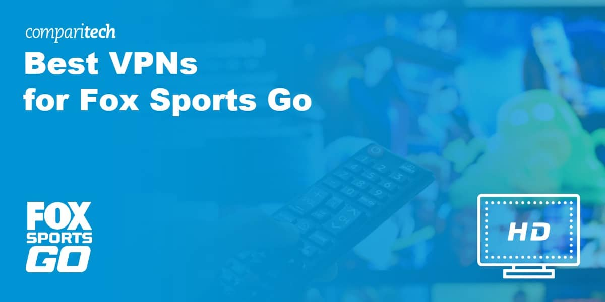 Best VPN Fox Sports Go