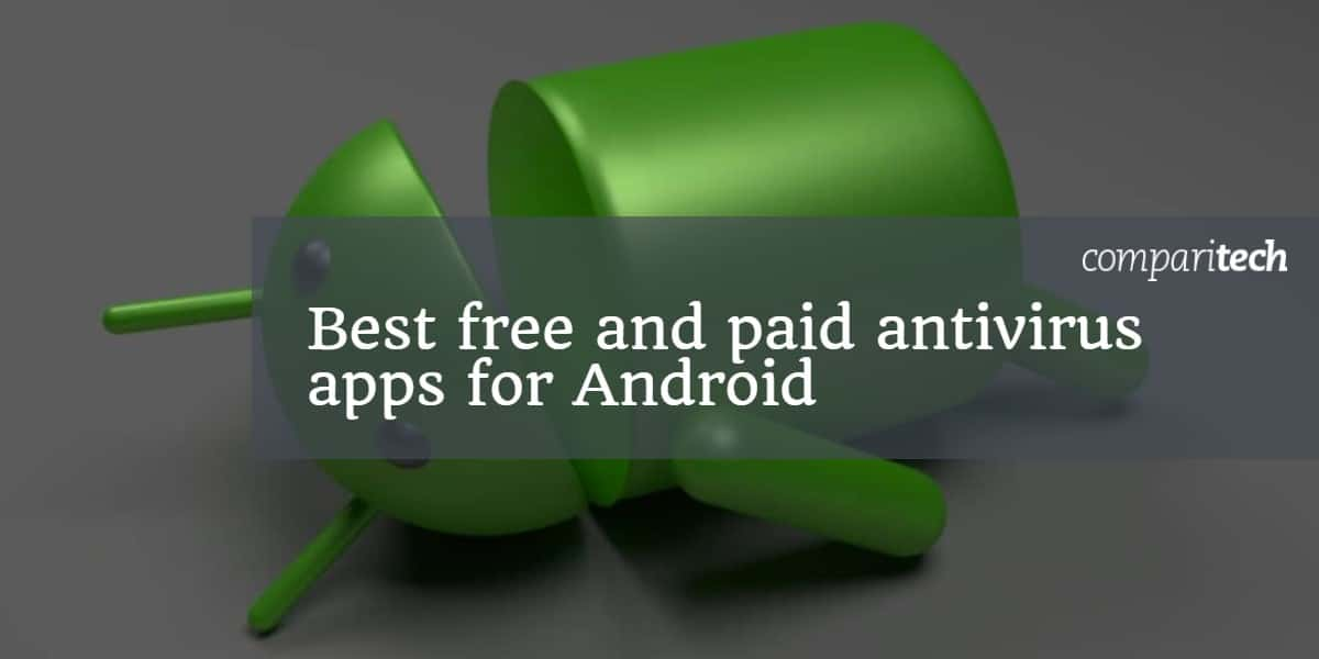 Best free and paid antivirus apps for Android