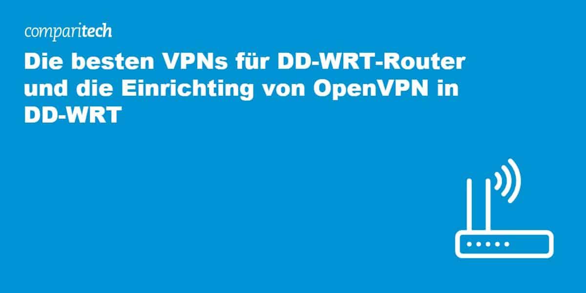 Die besten VPNs für DD-WRT router