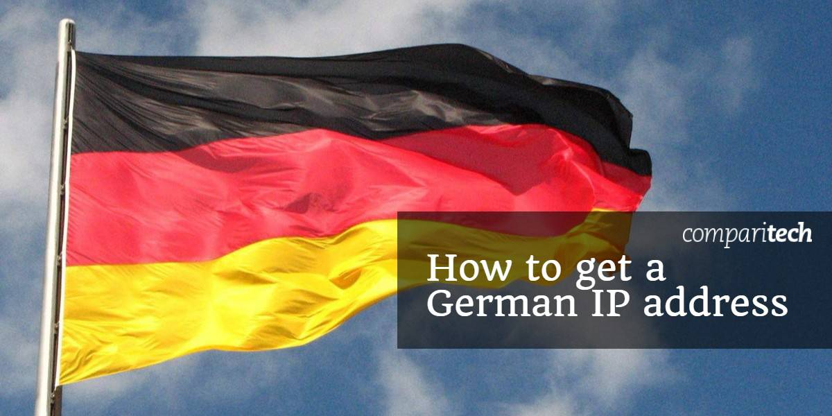 How to get a German IP address and the best VPNs for this