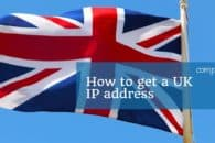 How to get a UK IP address with a VPN in 5 easy steps