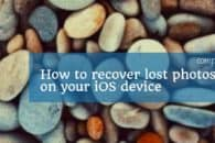 How to recover lost photos on your iOS device (iPhone, iPad etc)