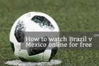 How to watch Brazil v Mexico live online (World Cup 2018)