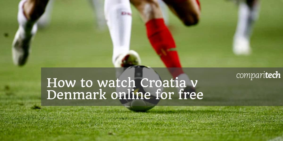 How to watch Croatia v Denmark online for free