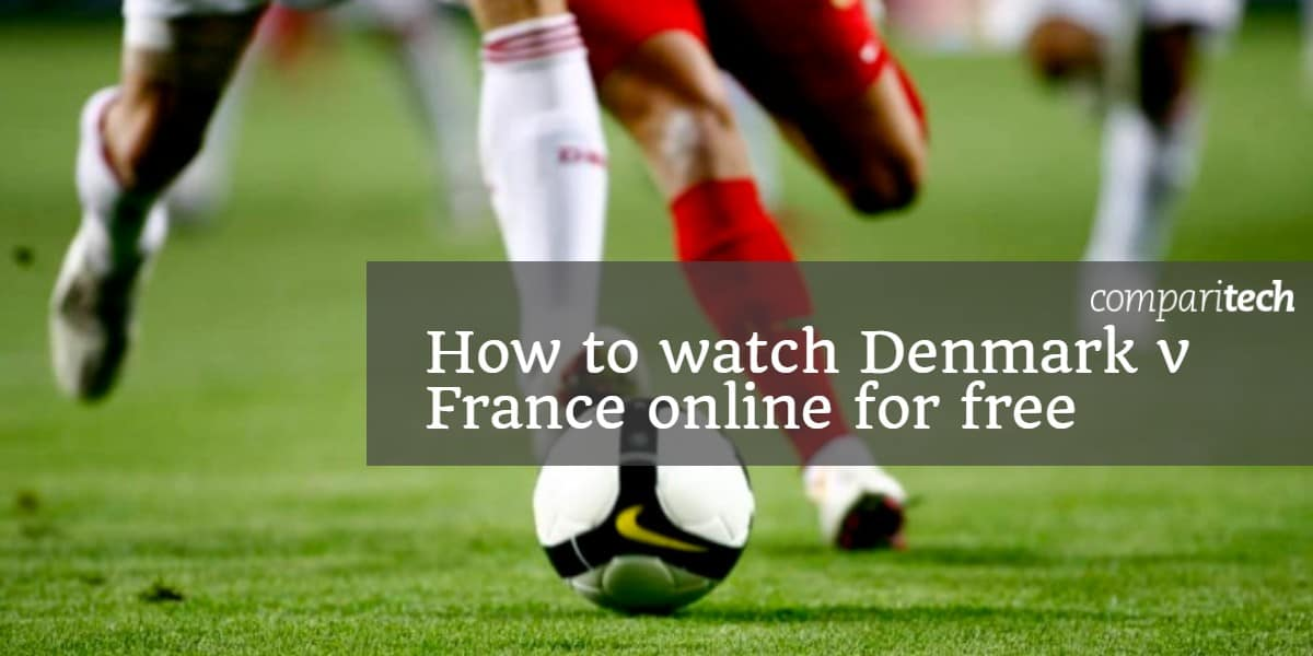 How to watch Denmark v France online for free