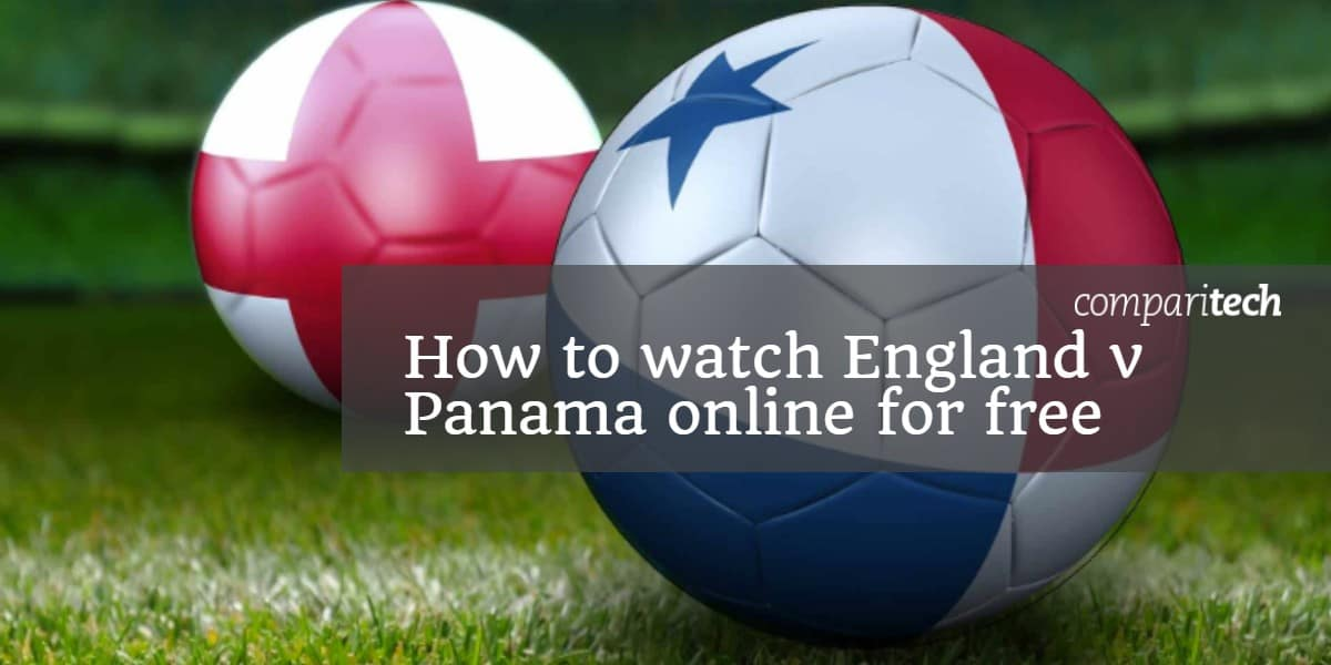 How to watch England v Panama online for free